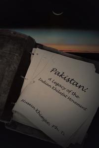Pakistan: a Legacy of the Indian Khilafat Movement