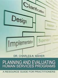 Planning and Evaluating Human Services Programs