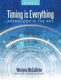 Timing Is Everything; Astrology Is the Key-Book 11