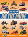 My Top 100 - On the Move: Excitement for Vehicle-Mad Youngsters - Over 100 Colourful,