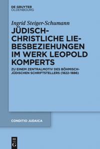 Judisch-christliche Liebesbeziehungen im Werk Leopold Komperts