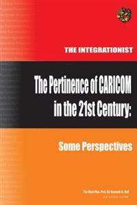 Pertinence of Caricom in the 21St Century: Some Perspectives
