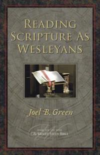 Reading Scripture as Wesleyans