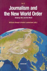 Journalism and the new world order. Studying war and the media