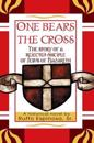 &quote;One Bears the Cross&quote;