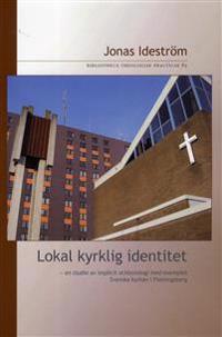 Lokal kyrklig identitet : en studie av implicit ecklesiologi med exemplet Svenska kyrkan i Flemingsberg