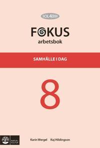 SOL 4000 Samhälle i dag 8 Fokus Arbetsbok