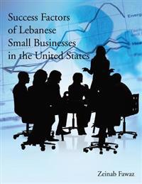 Success Factors of Lebanese Small Businesses in the United States