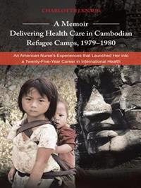 Memoir-Delivering Health Care in Cambodian Refugee Camps, 1979-1980