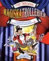 Magiska trollerier : fullproppad med fantastiska trolleritrick du lär dig