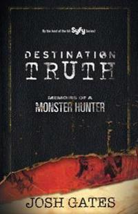 Destination Truth: Memoirs of a Monster Hunter
