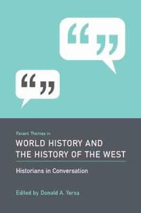 Recent Themes in World History and the History of the West