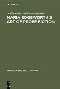 Maria Edgeworth's Art of prose fiction