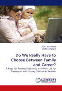 Do We Really Have to Choose Between Family and Career?