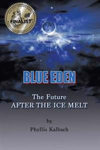 Blue Eden: The Future After the Ice Melt