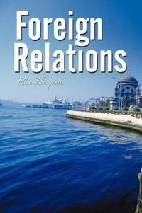 Foreign Relations - A Novella