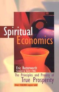 Spiritual Economics: The Principles and Process of True Prosperity