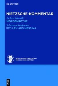Kommentar zu Nietzsches &quote;Morgenrothe&quote;, &quote;Idyllen aus Messina&quote;