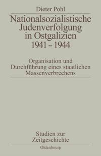 Nationalsozialistische Judenverfolgung in Ostgalizien 1941-1944
