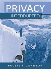Privacy Interrupted