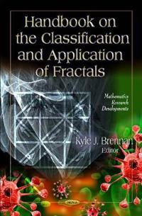 Handbook on the Classification and Application of Fractals