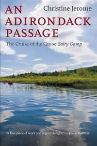 An Adirondack Passage: The Cruise of the Canoe Sairy Gamp