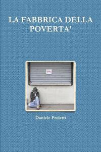 La Fabbrica Della Poverta'