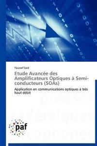 Etude Avancee Des Amplificateurs Optiques a Semi-Conducteurs (Soas)