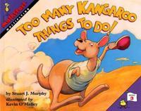 Too Many Kangaroo Things to Do  - Stuart J. Murphy  Kevin (ILT) O'Malley  Stuart J. Murphy - pocket (9780064467124)     Bokhandel