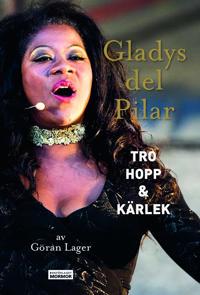 Gladys del Pilar - Tro, hopp och kärlek