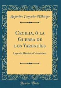 Cecilia, ó la Guerra de los Yareguíes