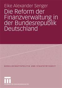 Die Refurm Der Finanzverwaltung in Der Bundesrepublik Deutschland