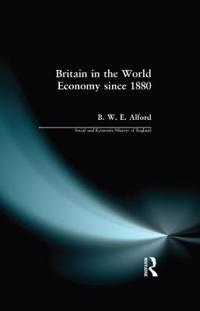 Britain in the World Economy Since 1880