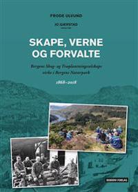 Skape, verne og forvalte - Frode Ulvund pdf epub