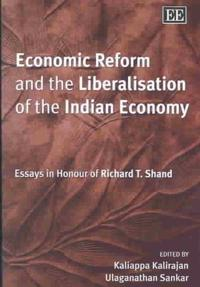 Economic Reform and the Liberalisation of the Indian Economy