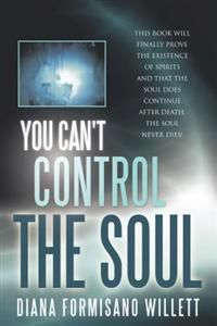 You Can't Control the Soul