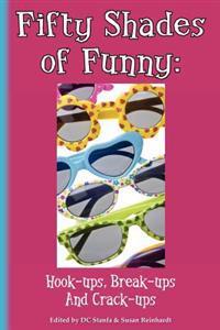 Fifty Shades of Funny: Hook-Ups, Break-Ups and Crack-Ups