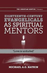 Eighteenth-Century Evangelicals as Spiritual Mentors