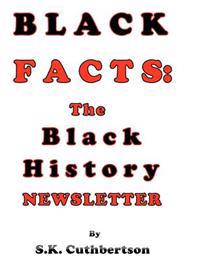 Black Facts: The Black History Newsletter