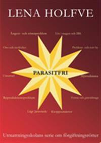 Parasitfri : utmattningsskolans serie om förgiftningsrötter