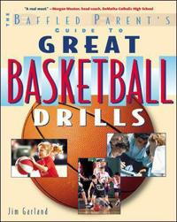 The Baffled Parent's Guide to Great Basketball Drills