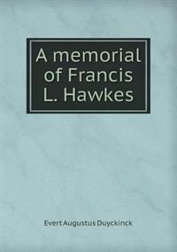 A Memorial of Francis L. Hawkes
