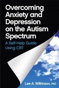 Overcoming Anxiety and Depression on the Autism Spectrum