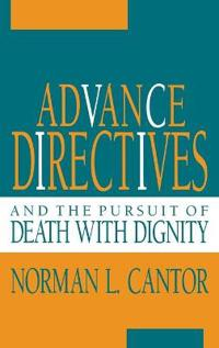 Advance Directives and the Pursuit of Death With Dignity