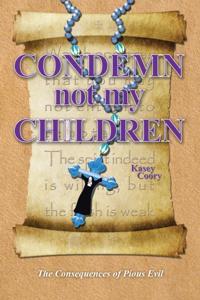 Condemn Not My Children