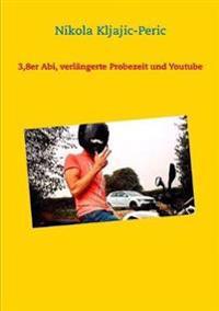 3,8er Abi, verlängerte Probezeit und Youtube Star