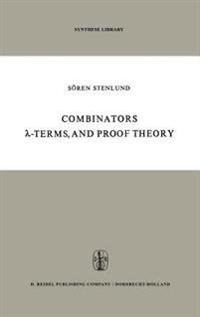 Combinators,  -Terms and Proof Theory