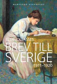 Elsie Jollasses brev till Sverige : 1911-1920