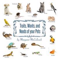 Traits, Wants, and Needs of your Pets