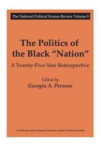 "The Politics of the Black ""Nation"""